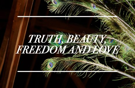 Truth, Beauty, Freedom and Love